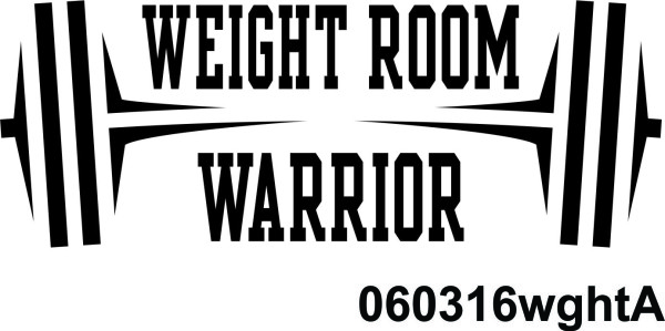 Weight Room Warrior